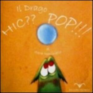 Il drago Hic?? Pop!!