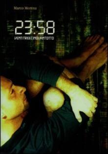 23:58. Ventitreecinquantotto - Marco Morena - copertina