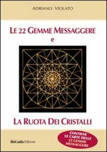 Osteriamondodoroverona.it Le 22 gemme messaggere e la ruota dei cristalli. Con 22 carte Image