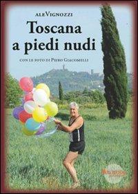 Toscana a piedi nudi