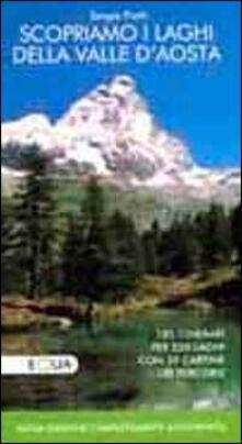 Equilibrifestival.it Scopriamo i laghi della valle d'Aosta. 185 itinerari per 220 laghi con 39 cartine dei percorsi Image