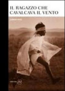 Libro Il ragazzo che cavalcava il vento Leonardo Soresi