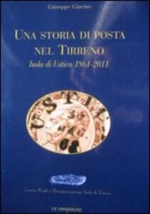 Una storia di posta nel Tirreno. Isola di Ustica 1861-2011