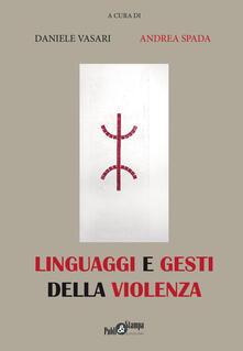 Linguaggi e gesti della violenza - copertina