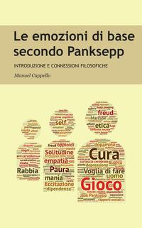 Le Le emozioni di base secondo Panksepp. Introduzione e connessioni filosofiche - Cappello Manuel - wuz.it