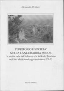 Territorio e società nella Longobardia minor. La media valle del Volturno e la valle del Tusciano nell'alto medioevo longobardo (secc. VII-X)