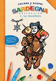 Grandtoureventi.it Colora e scopri la Sardegna. Le maschere. Ediz. illustrata. Vol. 1 Image