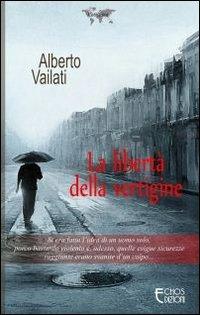 La La libertà della vertigine - Vailati Alberto - wuz.it