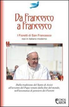 Da Francesco a Francesco. I fioretti di san Francesco.pdf