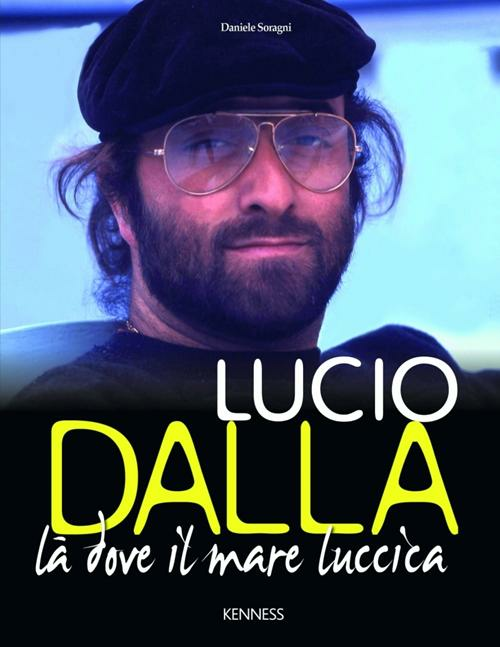 Lucio Dalla. Là dove il mar...