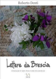 Rallydeicolliscaligeri.it Lettere da Brescia. Itinerari d'arte per cuori innamorati Image