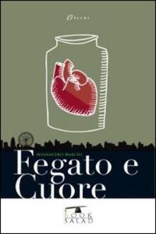 Fegato e cuore - Alessandro Marchi - copertina