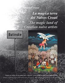Equilibrifestival.it La magica terra dei Naives Croati. Viaggio nei luoghi reali tra natura, fede e leggende: ovvero il miracolo della pittura originale croata Image