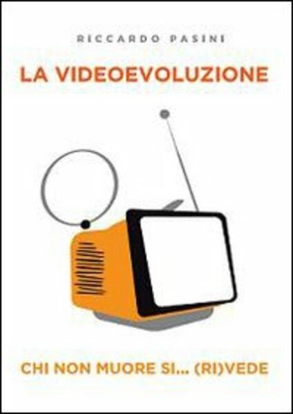 La videoevoluzione - Riccardo Pasini - copertina