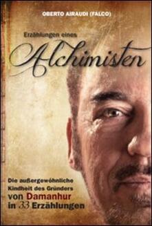 Erzählungen eines Alchimisten. Die aussergewöhnliche Kindheit des Gründers von Damanhur in 33 Erzählungen