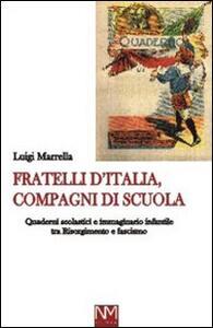 Fratelli d'Italia, compagni di scuola. Quaderni scolastici e immaginario infantile tra Risorgimento e Fascismo