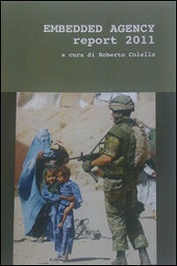 Embedded agency report 2011. Ediz. italiana