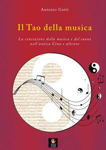 Il tao della musica. La concezione della musica e del suono nell'antica Cina e altrove