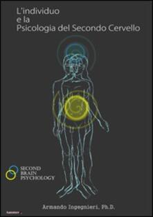 L' individuo e la psicologia del secondo cervello - Armando Ingegnieri - copertina
