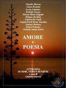 L' amore in poesia. Antologia di rime, versi e pensieri. Ediz. multilingue