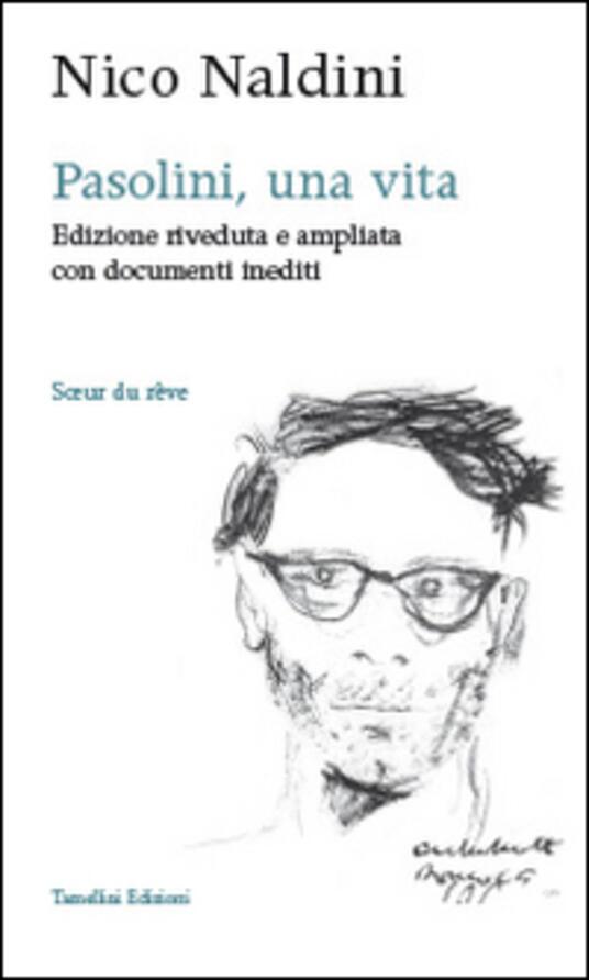 Pasolini, una vita - Nico Naldini - copertina