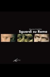 Sguardi su Roma. Ediz. italiana e inglese