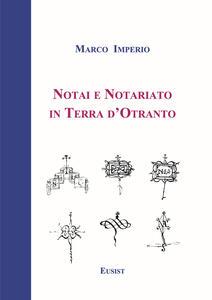 Notai e notariato in terra d'Otranto