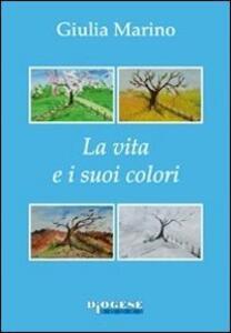 La vita e i suoi colori