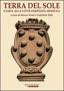 Terra del sole. Guida alla città fortezza medicea - Marco Viroli,Gabriele Zelli - copertina