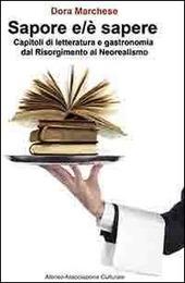 Sapore e/e sapere. Capitoli di letteratura e gastronomia dal Risorgimento al Neorealismo