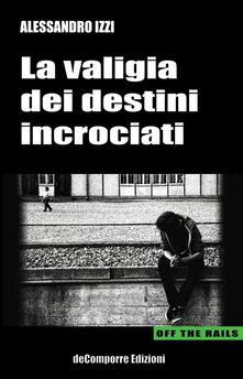 La valigia dei destini incrociati - Alessandro Izzi - copertina