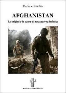 Afghanistan. Le origini e le cause di una guerra infinita