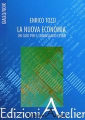La nuova economia. Un caso per il commissario Cesari