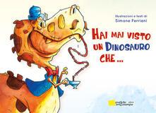 Antondemarirreguera.es Hai mai visto un dinosauro che.... Ediz. illustrata Image