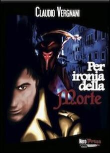 Per ironia della morte - Claudio Vergnani - copertina