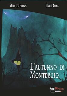 L' autunno di Montebuio - Micol Des Gouges,Danilo Arona - ebook
