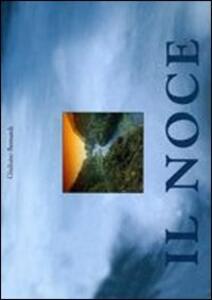 Il Noce. Il fiume Noce. Itinerario fotografico e storico dalle sorgenti fino all'Adige. Con DVD
