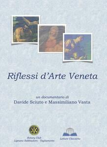 Riflessi d'arte veneta. Audiolibro. CD Audio. Ediz. multilingue