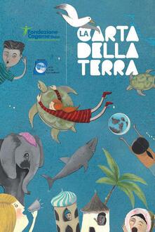 Nordestcaffeisola.it La carta della terra per bambine e bambini. Ediz. illustrata Image
