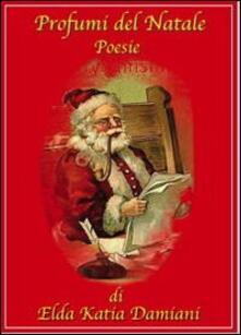 Profumi del Natale - Elda K. Damiani - copertina