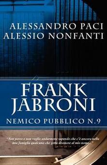 Frank Jabroni. Nemico pubblico n.9 - Alessandro Paci,Alessio Nonfanti - copertina