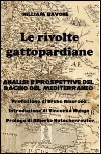 Le rivolte gattopardiane. Analisi e prospettive del bacino del Mediterraneo - William Bavone - copertina