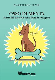 Osso di menta. Storia del cucciolo con i dentini sporgenti.pdf