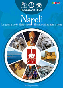 Lpgcsostenible.es Napoli. La caccia ai tesori d'arte è aperta-The art treasure hunt is open. Ediz. bilingue Image
