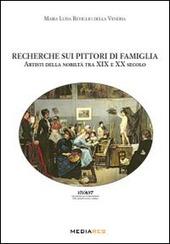 Recherche sui pittori di famiglia. Artisti della nobilta tra XIX e XX secolo