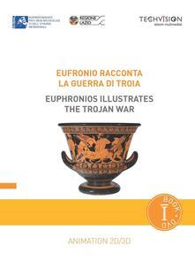 Eufronio racconta la guerra di Troia. Con DVD. Ediz. multilingue.pdf