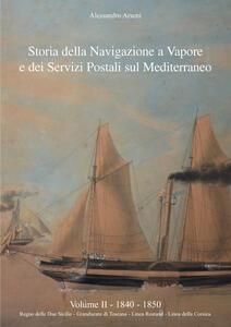 Storia della navigazione a vapore e dei servizi postali sul Mediterraneo 1840-1850
