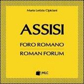 Assisi. Foro romano. Ediz. italiana e inglese