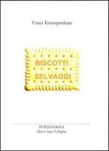 Biscotti selvaggi - Franz Krauspenhaar - copertina