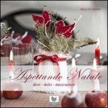 Aspettando Natale. Doni, dolci, decorazioni - Mara De Stefani - copertina